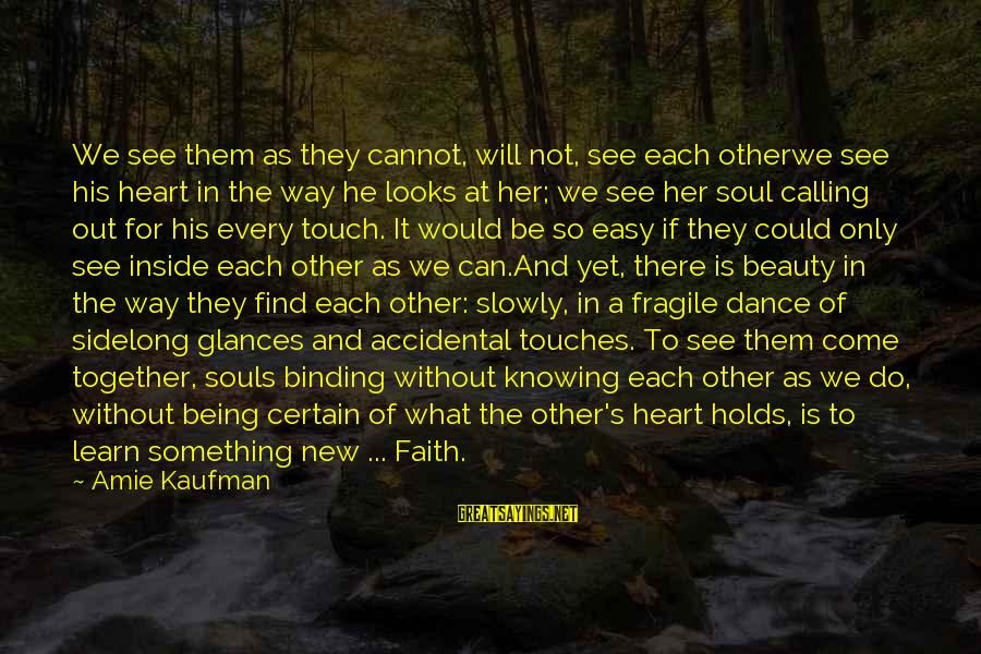 What We Do For Love Sayings By Amie Kaufman: We see them as they cannot, will not, see each otherwe see his heart in