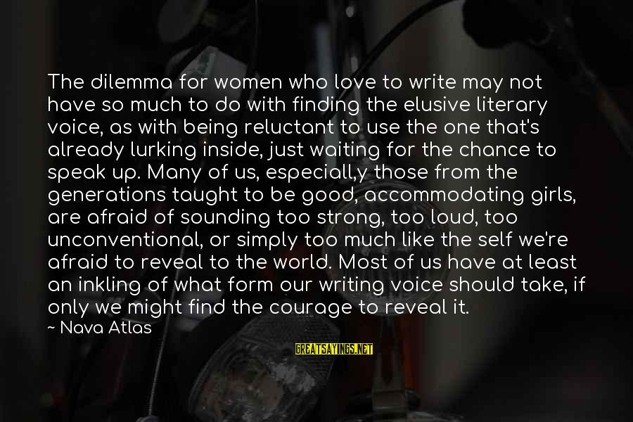 What We Do For Love Sayings By Nava Atlas: The dilemma for women who love to write may not have so much to do