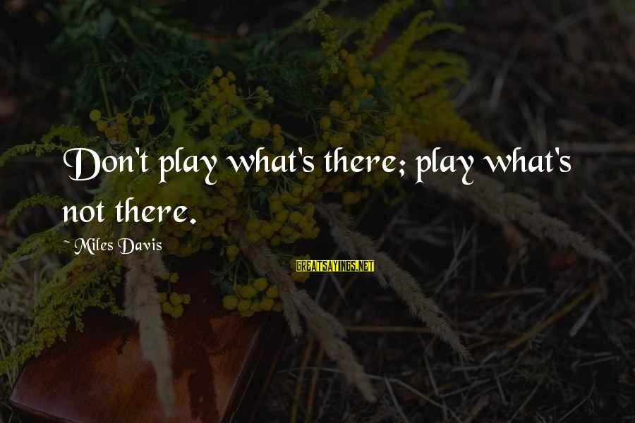 Whatsapp Status On Love Sayings By Miles Davis: Don't play what's there; play what's not there.