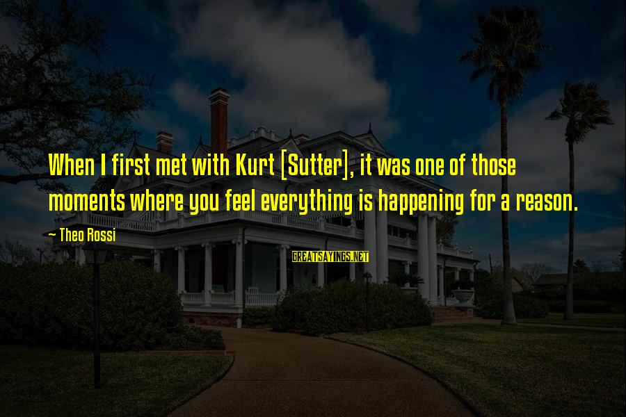 When I First Met You Sayings By Theo Rossi: When I first met with Kurt [Sutter], it was one of those moments where you