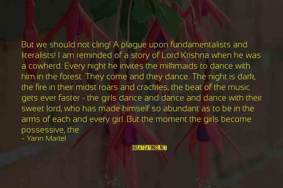 When It Gets Dark Sayings By Yann Martel: But we should not cling! A plague upon fundamentalists and literalists! I am reminded of