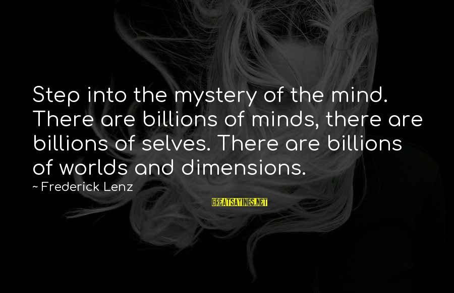 When Two Paths Cross Sayings By Frederick Lenz: Step into the mystery of the mind. There are billions of minds, there are billions