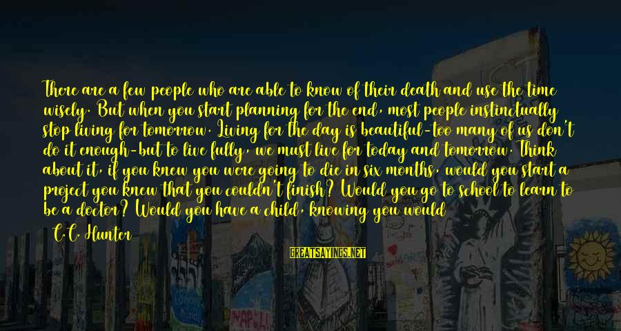 When We Are Alone Sayings By C.C. Hunter: There are a few people who are able to know of their death and use
