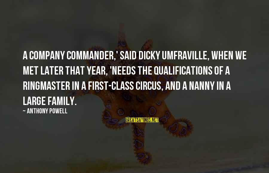 When We Met Sayings By Anthony Powell: A company commander,' said Dicky Umfraville, when we met later that year, 'needs the qualifications