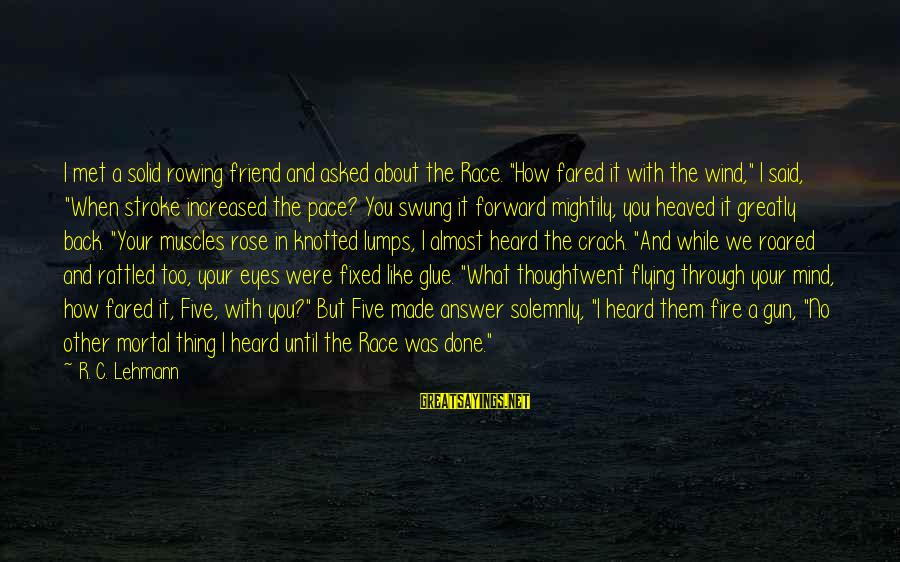 """When We Met Sayings By R. C. Lehmann: I met a solid rowing friend and asked about the Race. """"How fared it with"""