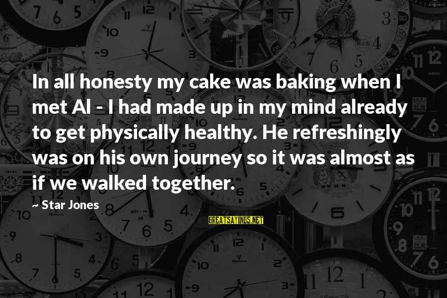 When We Met Sayings By Star Jones: In all honesty my cake was baking when I met Al - I had made