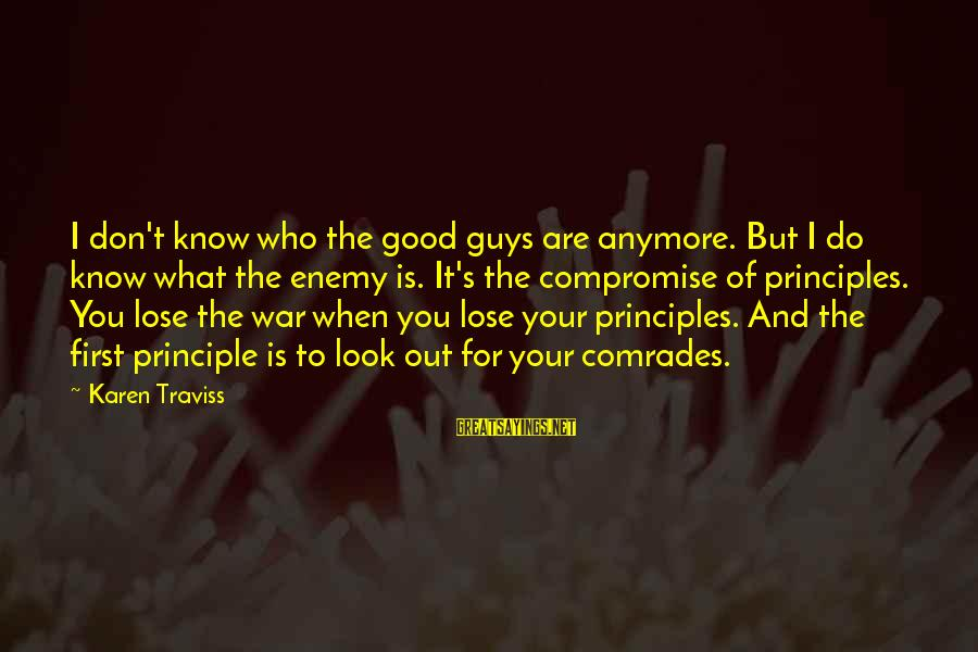 When You Just Don't Know What To Do Anymore Sayings By Karen Traviss: I don't know who the good guys are anymore. But I do know what the