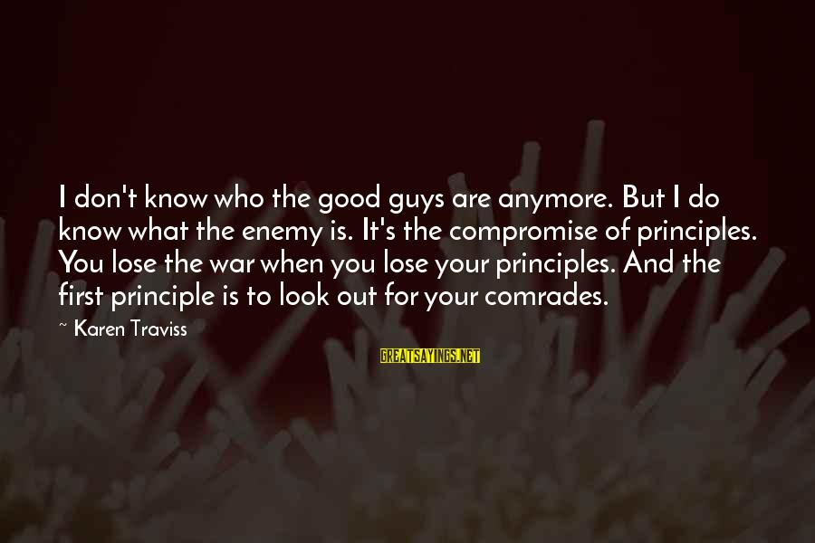 When You Look Good Sayings By Karen Traviss: I don't know who the good guys are anymore. But I do know what the