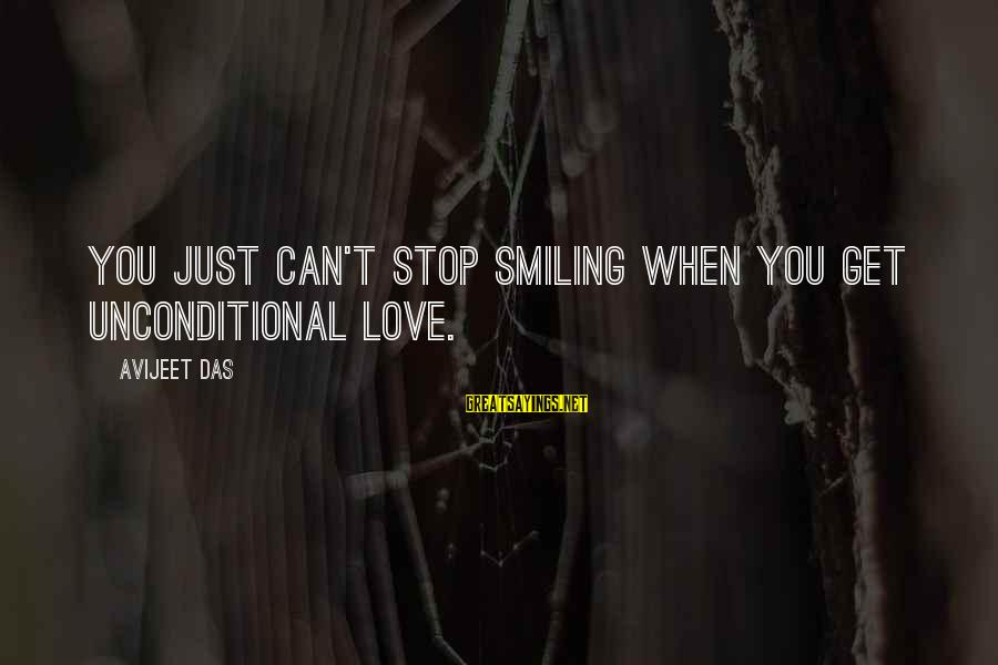 When You Smile Love Sayings By Avijeet Das: You just can't stop smiling when you get unconditional love.