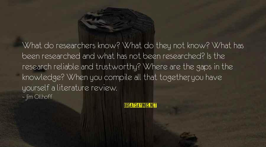 Where You Have Been Sayings By Jim Ollhoff: What do researchers know? What do they not know? What has been researched and what