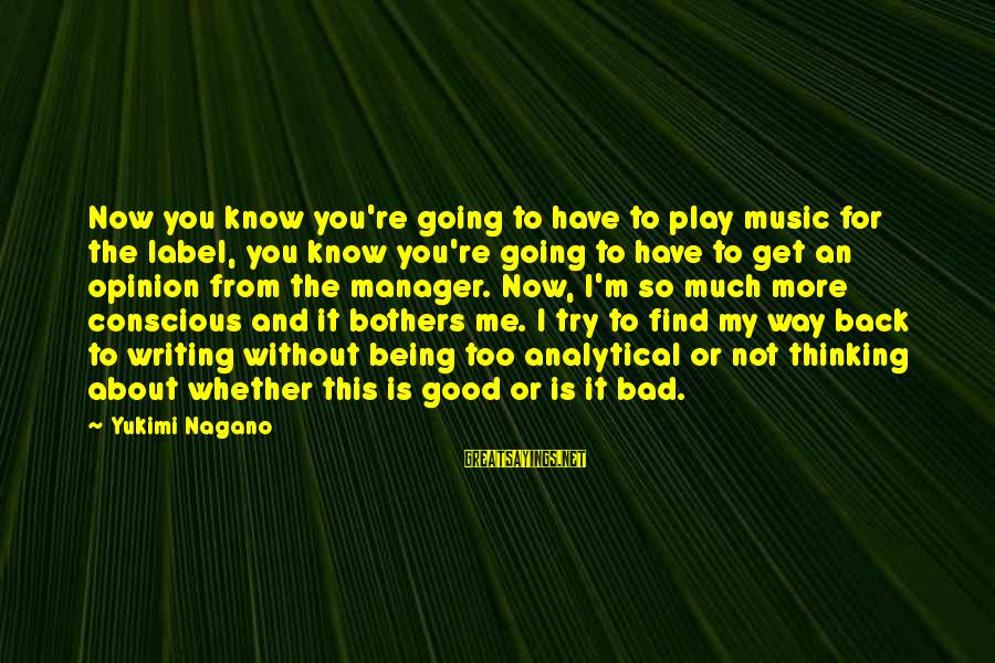 Whether Or Not Sayings By Yukimi Nagano: Now you know you're going to have to play music for the label, you know