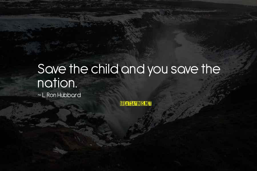 White And Black Couples Sayings By L. Ron Hubbard: Save the child and you save the nation.