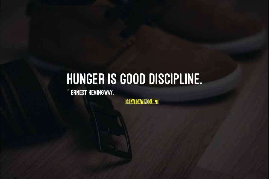 White Girl Birthday Sayings By Ernest Hemingway,: Hunger is good discipline.