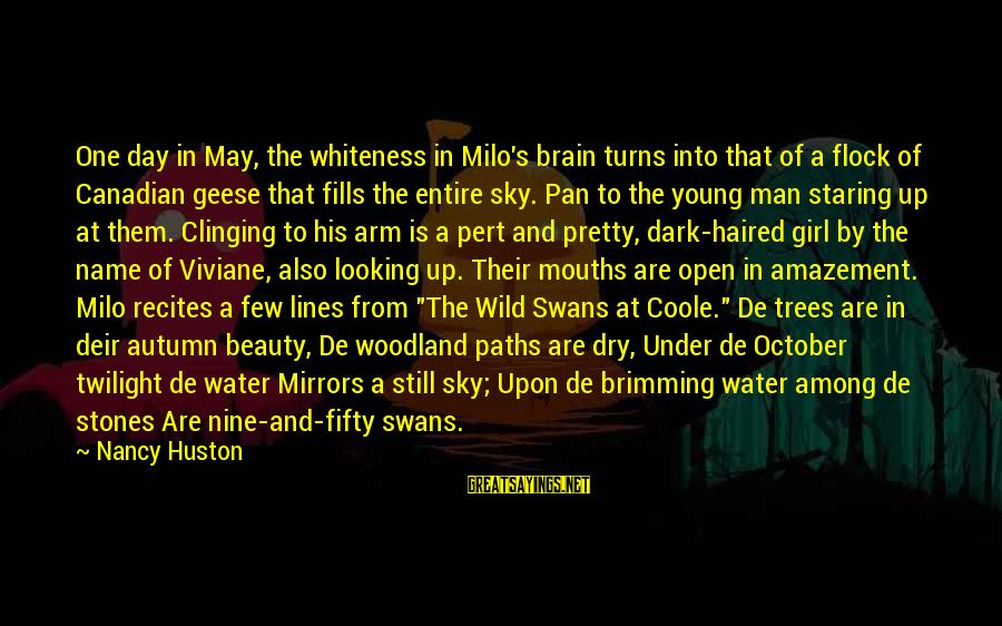 Who Says You're Not Beautiful Sayings By Nancy Huston: One day in May, the whiteness in Milo's brain turns into that of a flock