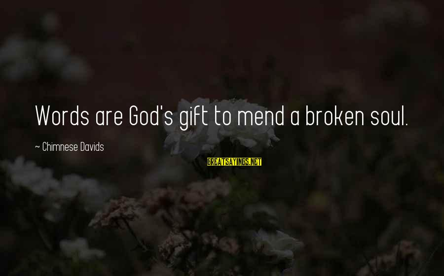 Why Recess Is Important Sayings By Chimnese Davids: Words are God's gift to mend a broken soul.