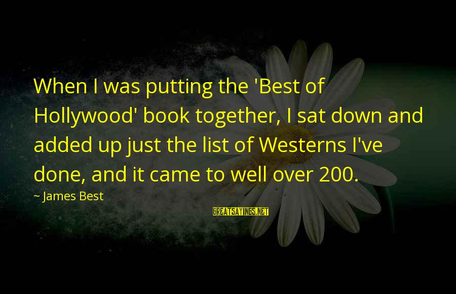 Why Sports Are Good Sayings By James Best: When I was putting the 'Best of Hollywood' book together, I sat down and added