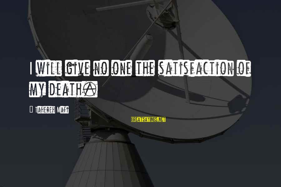 Why Sports Are Good Sayings By Tahereh Mafi: I will give no one the satisfaction of my death.