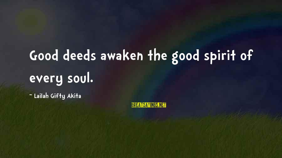 Why You Should Apologize Sayings By Lailah Gifty Akita: Good deeds awaken the good spirit of every soul.