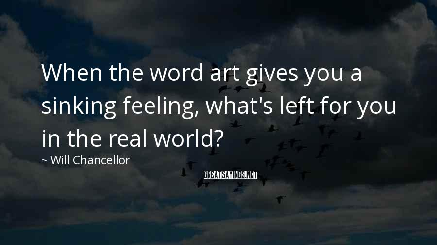 Will Chancellor Sayings: When the word art gives you a sinking feeling, what's left for you in the