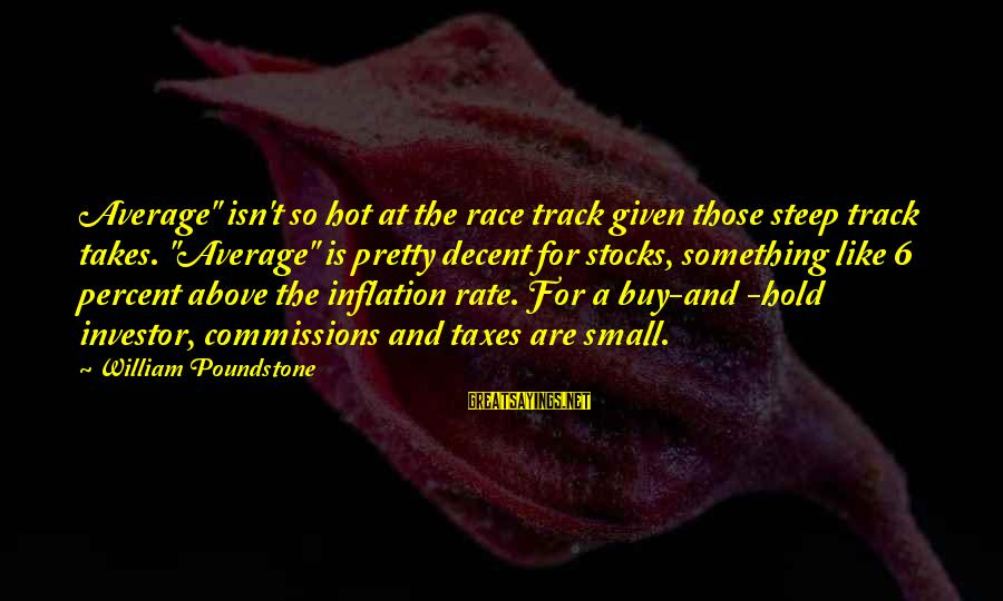 """William Poundstone Sayings By William Poundstone: Average"""" isn't so hot at the race track given those steep track takes. """"Average"""" is"""