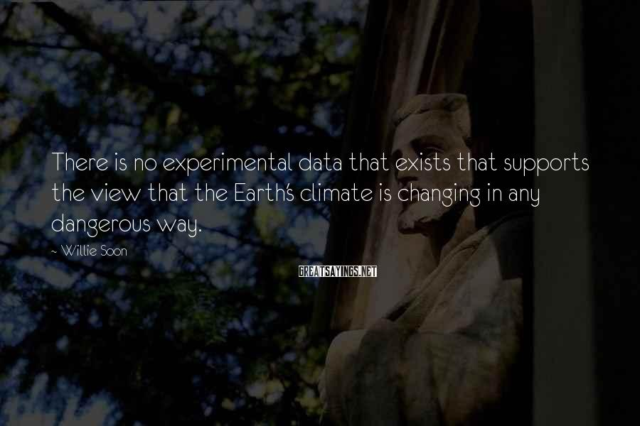 Willie Soon Sayings: There is no experimental data that exists that supports the view that the Earth's climate