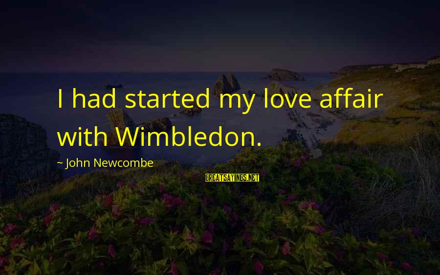 Wimbledon's Sayings By John Newcombe: I had started my love affair with Wimbledon.
