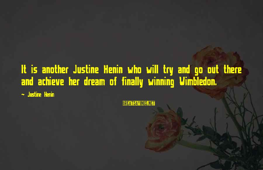 Wimbledon's Sayings By Justine Henin: It is another Justine Henin who will try and go out there and achieve her