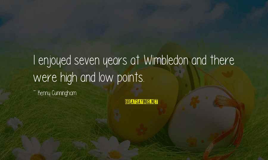Wimbledon's Sayings By Kenny Cunningham: I enjoyed seven years at Wimbledon and there were high and low points.