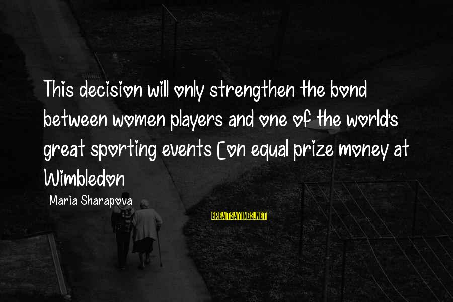 Wimbledon's Sayings By Maria Sharapova: This decision will only strengthen the bond between women players and one of the world's
