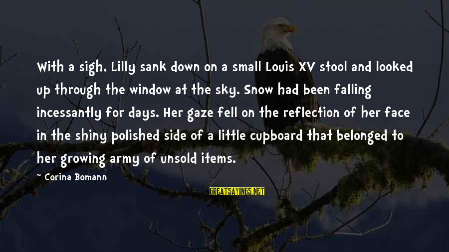 Window Reflection Sayings By Corina Bomann: With a sigh, Lilly sank down on a small Louis XV stool and looked up