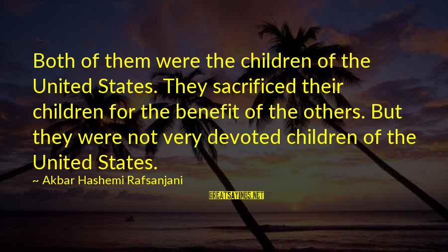 Wine Cork Sayings By Akbar Hashemi Rafsanjani: Both of them were the children of the United States. They sacrificed their children for