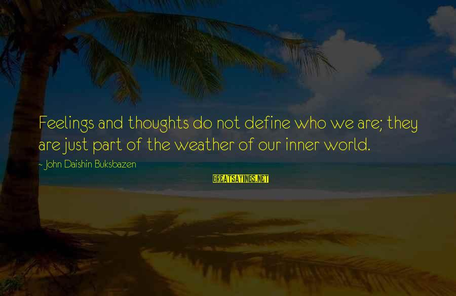 Wine Cork Sayings By John Daishin Buksbazen: Feelings and thoughts do not define who we are; they are just part of the
