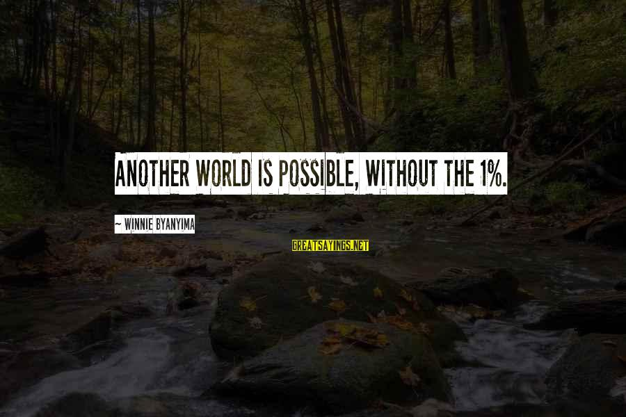 Winnie L'ourson Sayings By Winnie Byanyima: Another World Is Possible, Without the 1%.