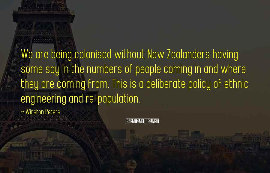 Winston Peters Sayings: We are being colonised without New Zealanders having some say in the numbers of people