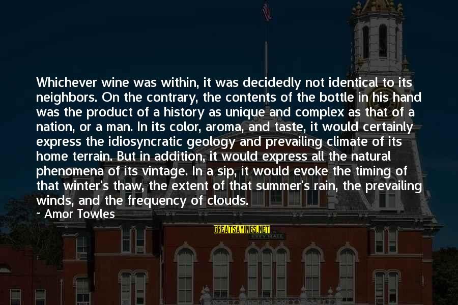 Winter Thaw Sayings By Amor Towles: Whichever wine was within, it was decidedly not identical to its neighbors. On the contrary,