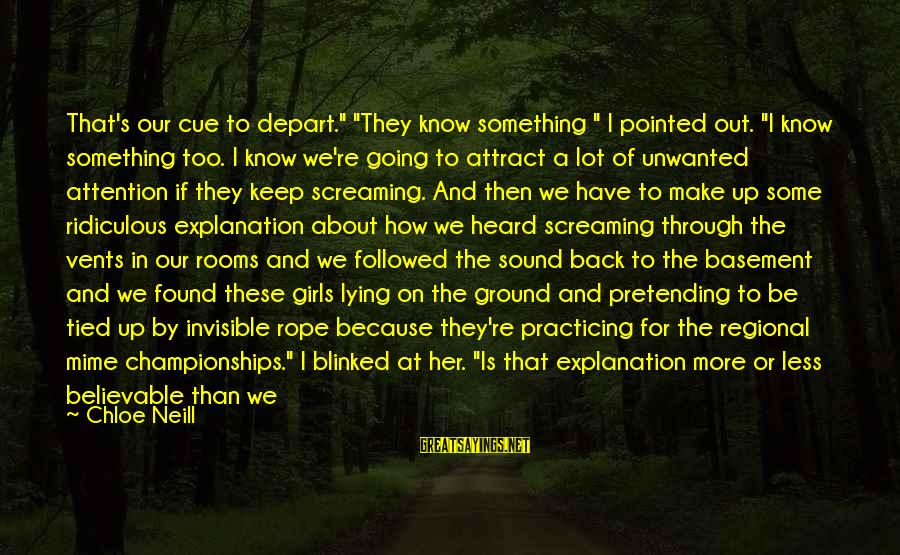"""Wired Sayings By Chloe Neill: That's our cue to depart."""" """"They know something """" I pointed out. """"I know something"""