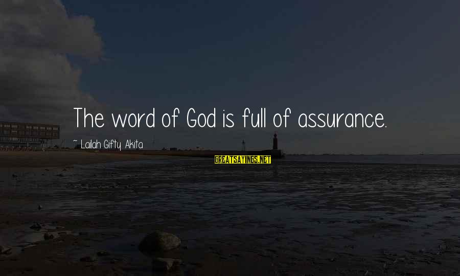 Wise 4 Word Sayings By Lailah Gifty Akita: The word of God is full of assurance.