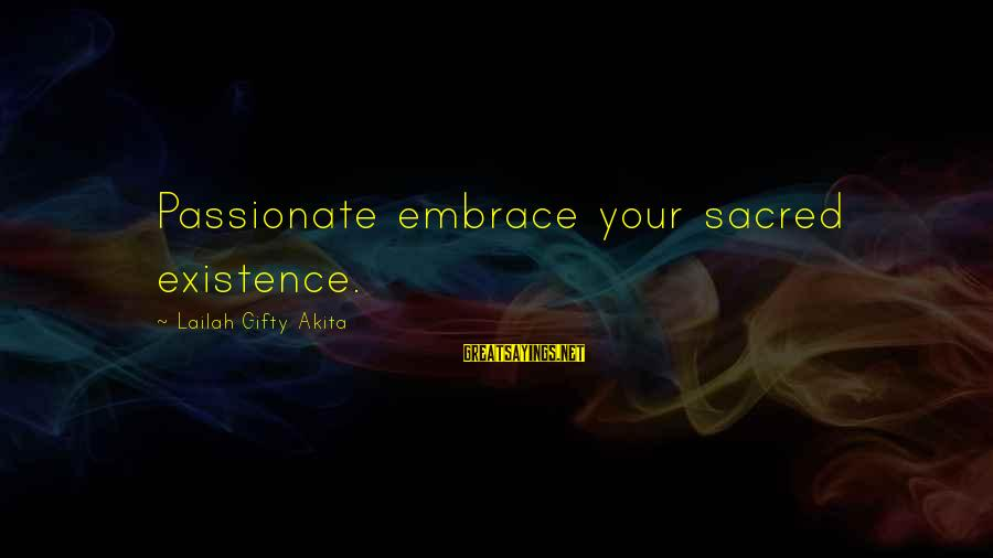 Wise Christian Sayings And Sayings By Lailah Gifty Akita: Passionate embrace your sacred existence.