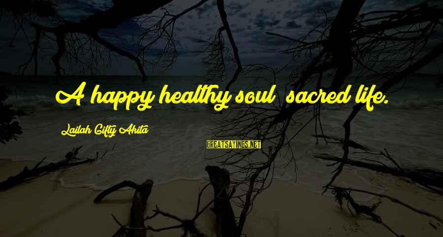 Wise Christian Sayings And Sayings By Lailah Gifty Akita: A happy healthy soul; sacred life.