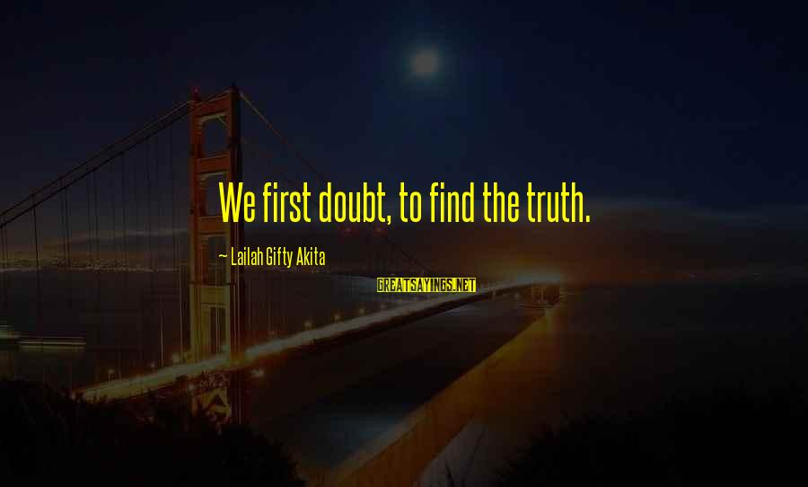 Wise Christian Sayings And Sayings By Lailah Gifty Akita: We first doubt, to find the truth.