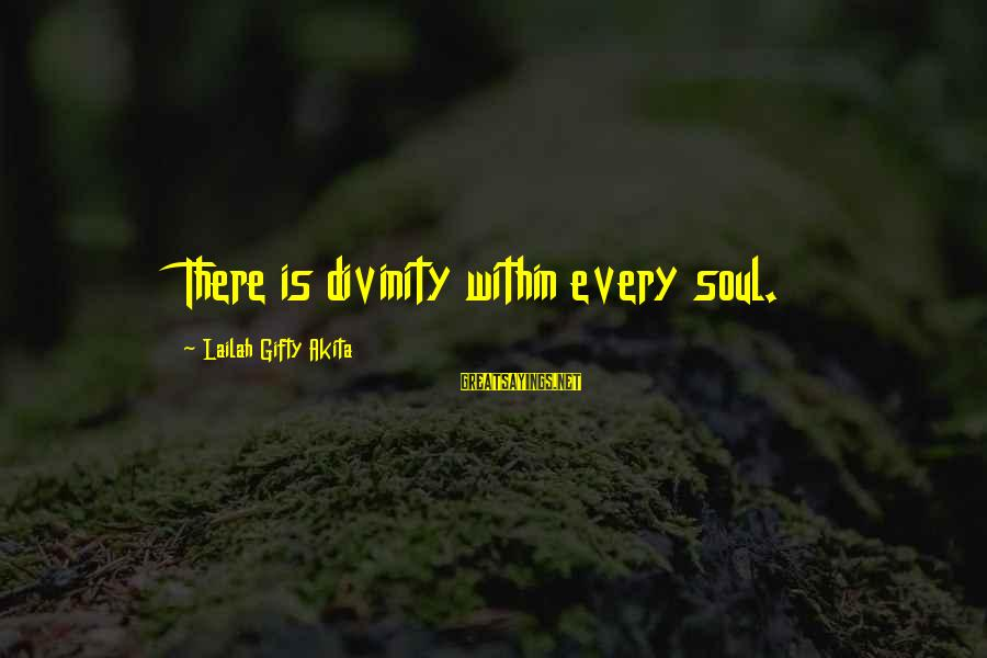 Wise Christian Sayings And Sayings By Lailah Gifty Akita: There is divinity within every soul.