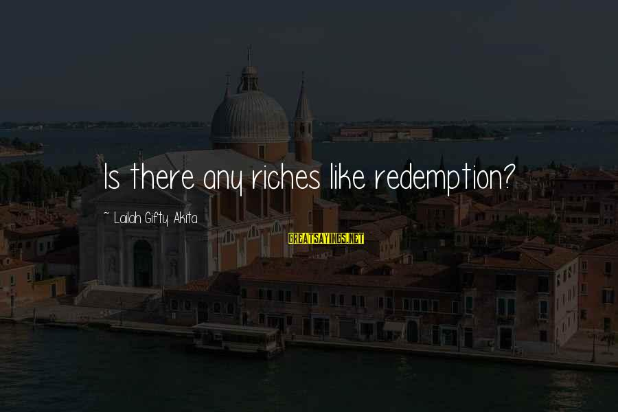 Wise Christian Sayings And Sayings By Lailah Gifty Akita: Is there any riches like redemption?