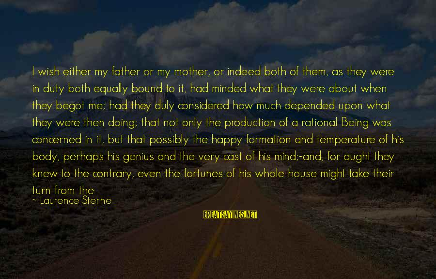 Wish It Were Different Sayings By Laurence Sterne: I wish either my father or my mother, or indeed both of them, as they