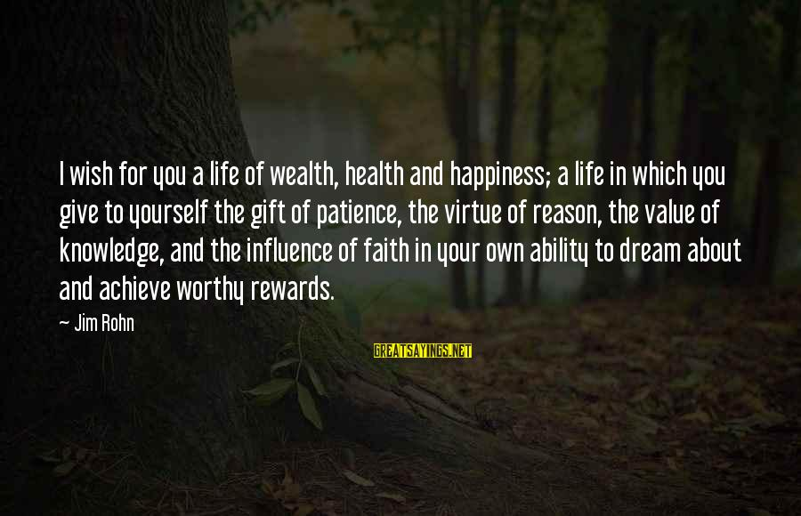 Wish You Best Of Health Sayings By Jim Rohn: I wish for you a life of wealth, health and happiness; a life in which