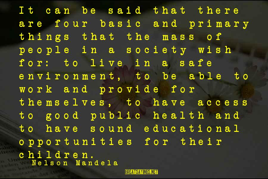 Wish You Best Of Health Sayings By Nelson Mandela: It can be said that there are four basic and primary things that the mass