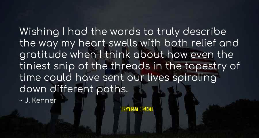 Wishing For More Time Sayings By J. Kenner: Wishing I had the words to truly describe the way my heart swells with both