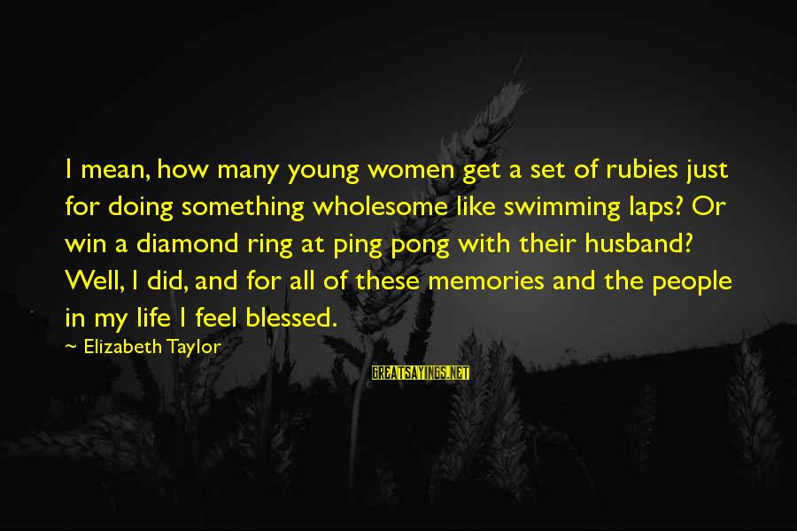 With'ring Sayings By Elizabeth Taylor: I mean, how many young women get a set of rubies just for doing something