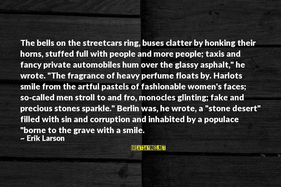 With'ring Sayings By Erik Larson: The bells on the streetcars ring, buses clatter by honking their horns, stuffed full with