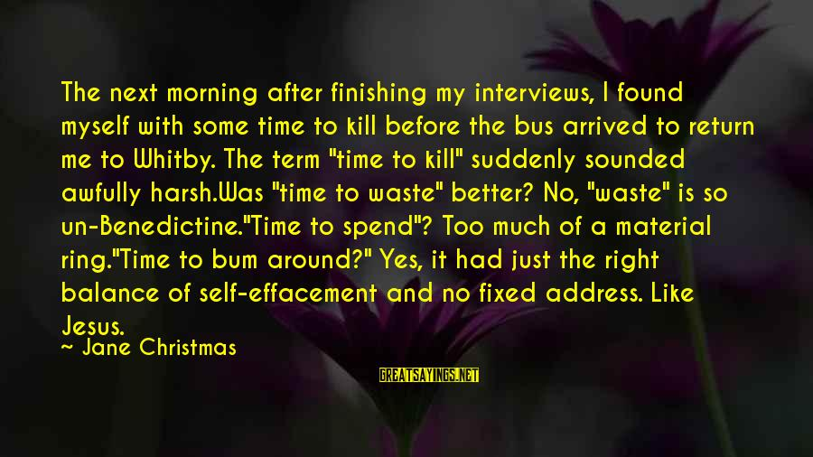 With'ring Sayings By Jane Christmas: The next morning after finishing my interviews, I found myself with some time to kill