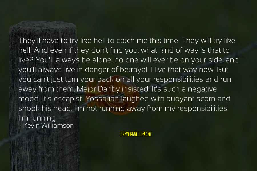 With'ring Sayings By Kevin Williamson: They'll have to try like hell to catch me this time. They will try like